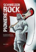 Cover-Bild zu Künzli, Stefan: Schweizer Rock Pioniere