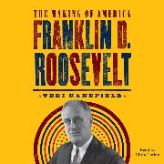 Cover-Bild zu Franklin D. Roosevelt - Making of America, Book 5 (Unabridged) (Audio Download) von Kanefield, Teri