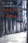 Cover-Bild zu Chirovici, Eugene: Das Echo der Wahrheit