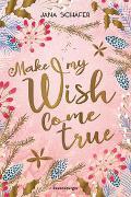 Cover-Bild zu Schäfer, Jana: Make My Wish Come True