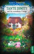 Cover-Bild zu Atherton, Nancy: Tante Dimity und das verzauberte Cottage (eBook)