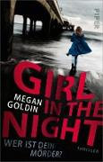 Cover-Bild zu Goldin, Megan: Girl in the Night - Wer ist dein Mörder? (eBook)