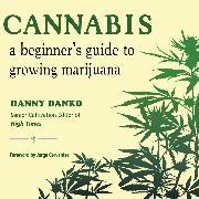 Cover-Bild zu Danko, Danny: Cannabis - A Beginner's Guide to Growing Marijuana (Unabridged) (Audio Download)