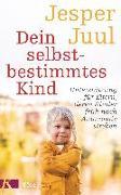 Cover-Bild zu Dein selbstbestimmtes Kind von Juul, Jesper