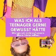Cover-Bild zu Was ich als Teenager gerne gewusst hätte (Audio Download) von Höper, Florian