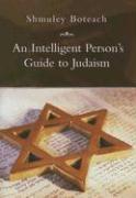 Cover-Bild zu An Intelligent Person's Guide to Judaism von Boteach, Shmuley