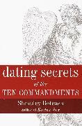 Cover-Bild zu Dating Secrets of the Ten Commandments von Boteach, Shmuley