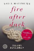 Cover-Bild zu Fire after Dark - Tiefes Begehren von Matthews, Sadie