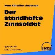 Cover-Bild zu Der standhafte Zinnsoldat (Audio Download) von Andersen, Hans Christian