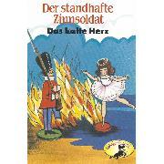 Cover-Bild zu Hans Christian Andersen / Wilhelm Hauff, Der standhafte Zinnsoldat / Das kalte Herz (Audio Download) von Andersen, Hans Christian