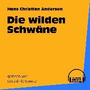 Cover-Bild zu Die wilden Schwäne (Audio Download) von Andersen, Hans Christian
