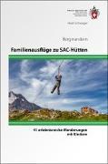 Cover-Bild zu Familienausflüge zu SAC-Hütten von Schwaiger, Heidi
