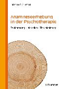 Cover-Bild zu Anamneseerhebung in der Psychotherapie (eBook) von Ehrenthal, Johannes C.