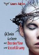 Cover-Bild zu (K)ein Leben mit Borderline und Essstörung von Adrian, Laura
