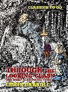 Cover-Bild zu Through the Looking-Glas, And What Alice Found There (eBook) von Carroll, Lewis