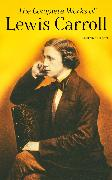 Cover-Bild zu The Complete Works of Lewis Carroll (Illustrated Edition) (eBook) von Carroll, Lewis