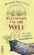 Cover-Bild zu In 80 Stationen um die Welt von Thurnheer, Bernard