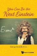 Cover-Bild zu George Jaroszkiewicz: You Can Be the Next Einstein