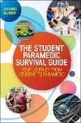 Cover-Bild zu Blaber, Amanda: The Student Paramedic Survival Guide: Your Journey from Student to Paramedic