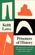 Cover-Bild zu Lowe, Keith: Prisoners of History