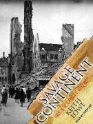 Cover-Bild zu Lowe, Keith: Savage Continent: Europe in the Aftermath of World War II