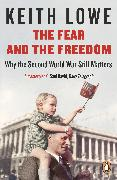 Cover-Bild zu Lowe, Keith: The Fear and the Freedom