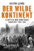 Cover-Bild zu Lowe, Keith: Der wilde Kontinent