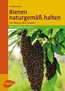 Cover-Bild zu Ritter, Wolfgang: Bienen naturgemäß halten