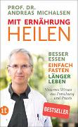 Cover-Bild zu Michalsen, Prof. Dr. Andreas: Mit Ernährung heilen