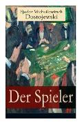 Cover-Bild zu Dostojewski, Fjodor Michailowitsch: Der Spieler: Autobiografischer Roman: Ein waghalsiges Spiel mit dem Leben