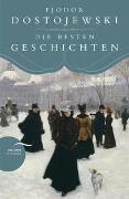 Cover-Bild zu Dostojewski, Fjodor: Fjodor Dostojewski - Die besten Geschichten