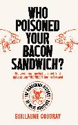 Cover-Bild zu Coudray, Guillaume: Who Poisoned Your Bacon Sandwich?