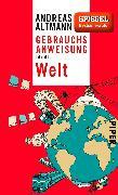 Cover-Bild zu Altmann, Andreas: Gebrauchsanweisung für die Welt