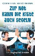 Cover-Bild zu Maschmann, Cornelius: Zur Not kann die Kiste auch segeln