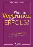 Cover-Bild zu Warum Vertrauen zum Erfolg führt von Gurtner, Marjeta