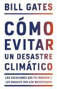 Cover-Bild zu Gates, Bill: Cómo Evitar Un Desastre Climático / How to Avoid a Climate Disaster