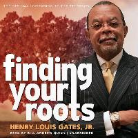 Cover-Bild zu Gates, Henry Louis: Finding Your Roots: The Official Companion to the PBS Series