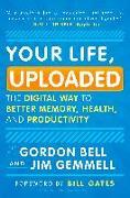 Cover-Bild zu Bell, Gordon: Your Life, Uploaded
