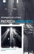 Cover-Bild zu Highsmith, Patricia: Strangers on a Train