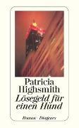 Cover-Bild zu Highsmith, Patricia: Lösegeld für einen Hund