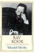 Cover-Bild zu Mirsky, Yehudah: Rav Kook: Mystic in a Time of Revolution