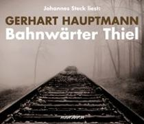 Cover-Bild zu Hauptmann, Gerhart: Bahnwärter Thiel