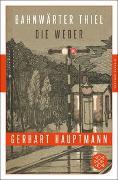 Cover-Bild zu Hauptmann, Gerhart: Bahnwärter Thiel / Die Weber