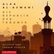Cover-Bild zu al-Aswani, Alaa: Die Republik der Träumer