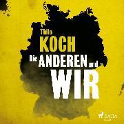 Cover-Bild zu Die anderen und wir (Ungekürzt) (Audio Download) von Koch, Thilo