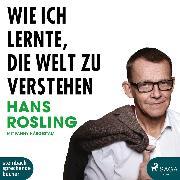 Cover-Bild zu Wie ich lernte, die Welt zu verstehen (Ungekürzt) (Audio Download) von Rosling, Hans