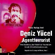 Cover-Bild zu Agentterrorist - Eine Geschichte über Freiheit und Freundschaft, Demokratie und Nichtsodemokratie (Audio Download) von Yücel, Deniz