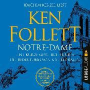 Cover-Bild zu Notre-Dame - Eine kurze Geschichte über die Bedeutung von Kathedralen (Ungekürzt) (Audio Download) von Follett, Ken