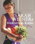 Cover-Bild zu Wiener, Sarah: Sarah Wieners Mediterrane Küche