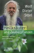 Cover-Bild zu Storl, Wolf-Dieter: Heilkräuter und Zauberpflanzen zwischen Haustür und Gartentor